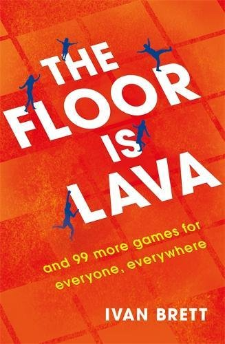 The Floor is Lava: and 99 more games for everyone,...