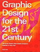 Graphic Design For The 21st Century: 100 Of The Worlds Best Graphic Designers (Midi)