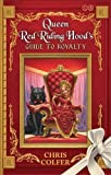Queen Red Riding Hood's Guide to Royalty (Land of Stories)