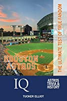 Houston Astros IQ: The Ultimate Test of True Fandom