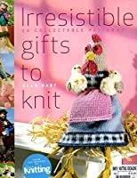 Irresistible Gifts To Knit