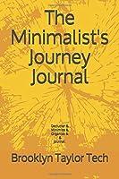 The Minimalist's Journey Journal: Minimize & Organize & Journal.