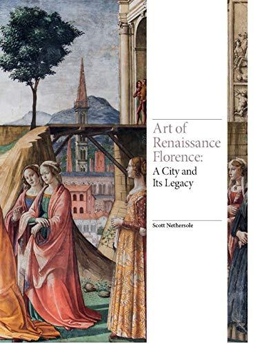 Download Art of Renaissance Florence: A City and Its Legacy (Renaissance Art) 178627342X