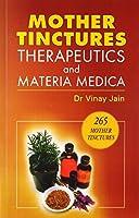 Mother Tinctures, Therapeutics & Materia Medica