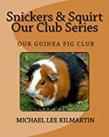 Snickers & Squirt Our Club Series: Our Guinea Pig Club