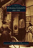 Oceana County: 1850-1950 (Images of America)