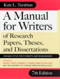 A Manual for Writers of Research Papers, Theses, and Dissertations, Seventh Edition: Chicago Style for Students and Researchers (Chicago Guides to Writing, Editing, and)
