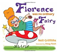 Florence Was No Ordinary Fairy (Where Story Matters)