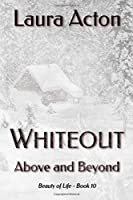 WHITEOUT: Above and Beyond (Beauty of Life)