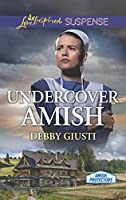 Undercover Amish (Amish Protectors)