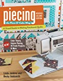 Piecing the Piece O' Cake Way: A Visual Guide to Making Patchwork Quilts, New! Color Theory, Improv Piecing, 10 Fresh Projects & More