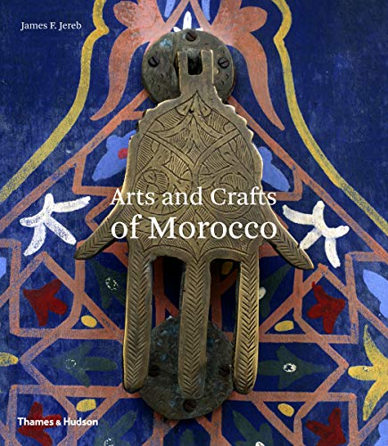 Download Arts and Crafts of Morocco (Arts & Crafts) 050027830X