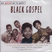 As Good As It Gets: Black Gospel (Abridged) by Various Artists (2012-05-04)