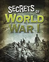 Secrets of World War I (Edge Books: Top Secret Files)