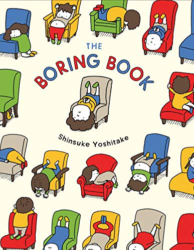 The Boring Book: (Funny Children's Book about Boredom, Early Chapter Book for Kids)