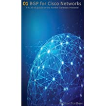 BGP for Cisco Networks: A CCIE v5 guide to the Border Gateway Protocol (Cisco CCIE Routing and Switching v5.0 Book 1)