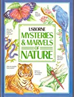Mysteries and Marvels of Nature (Usborne Mysteries & Marvels)