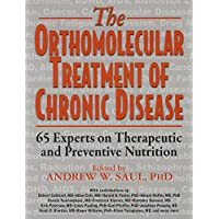 Orthomolecular Treatment of Chronic Disease: 65 Experts on Therapeutic and Preventive Nutrition (English Edition)