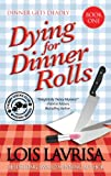 Dying for Dinner Rolls (Cozy Mystery) Book 1 (Chubby Chicks Club Cozy Mystery Series) (English Edition)