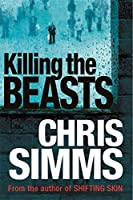 Killing the Beasts