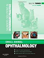 Saunders Solutions in Veterinary Practice: Small Animal Ophthalmology, 1e