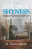 Overcoming Shyness: Conquering Your Social Fears