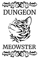Dungeon Meowster: Fantasy Campaign Notebook RPG Journal! Keep Track Of Your Pen And Paper Role Playing Adventure And Let Your Story Unfold Within These 120 Dot Grid Pages.