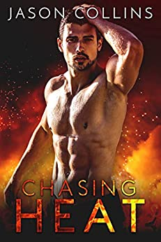 Chasing Heat by [Collins, Jason]