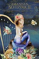Amanda's Notizbuch, Dinge, die du nicht verstehen wuerdest, also - Finger weg!: Personalisiertes Heft mit Meerjungfrau