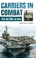 Carriers in Combat: The Air War at Sea (Praeger Security International)