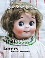 Doll Lovers Journal Notebook: A4 Size with 200 Pages for recording your special events or thoughts. Ideal Gift.  Includes Index Pages, Password Tracking Columns, At a Glance Calendars 2020-2025 both with a Facing Pages for Notes
