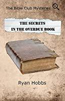 The Bible Club Mysteries: The Secrets in the Overdue Book