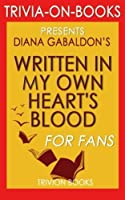 Trivia: Written in My Own Heart's Blood: A Novel by Diana Gabaldon (Trivia-on-Books) [並行輸入品]