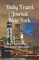 Daily Travel Journal New York: Today's Adventures, Tomorrow's Memories