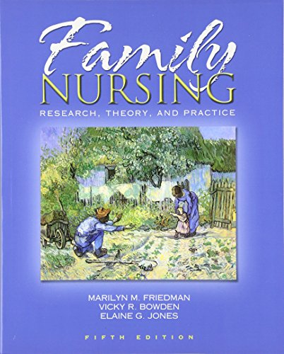 Download Family Nursing: Research, Theory, and Practice (Family Nursing: Research, Theory & Practice (Friedman)) 0130608246