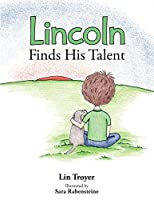 Lincoln Finds His Talent