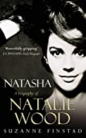 Natasha: The Biography of Natalie Wood