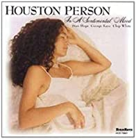 In A Sentimental Mood by Houston Person (2000-10-10)