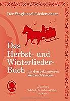 Der SingLiesel-Liederschatz: Die schoensten Herbst- und Winterlieder mit allen bekannten Weihnachtslieder - Das Liederbuch