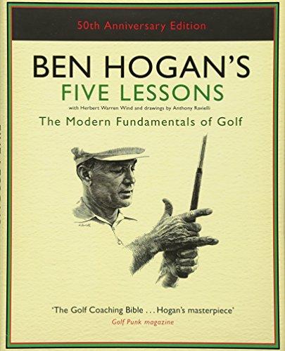Ben Hogan's Five Lessons: The ...