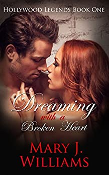 Dreaming With A Broken Heart (Hollywood Legends  Book 1) by [Williams, Mary J.]