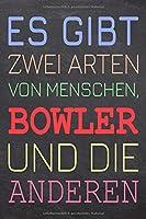 Es gibt zwei Arten von Menschen, Bowler und die Anderen: Bowler Punktraster Notizbuch, Notizheft oder Schreibheft | 110  Seiten | Buero Equipment & Zubehoer | Lustiges Geschenk zu Weihnachten oder Geburtstag