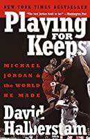 Playing for Keeps: Michael Jordan and the World He Made by David Halberstam(2000-02-01)