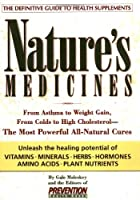 Nature's Medicines: From Asthma to Weight Gain, from Colds to Heart Disease--The Most Powerful All-Natural Cures