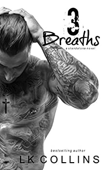 3 Breaths: a second chance stand-alone novel by [Collins, LK]
