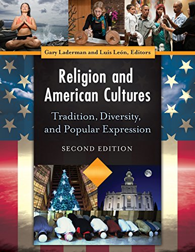 Religion and American Cultures: Tradition, Diversity, and Popular Expression, 2nd Edition [4 volumes]