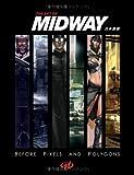 The Art of Midway 日本語版 -ゲームが生まれる前のコンセプトアート-
