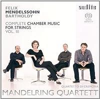 Mendelssohn Bartholdy: Complete Chamber Music for Strings, Vol. 3 by Mandelring Quartett