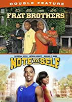 FRAT BROTHERS / NOTE TO SELF DOUBLE FEATURE