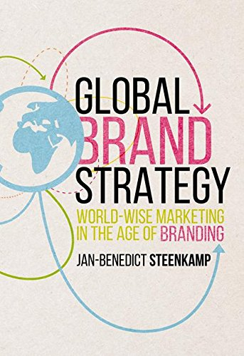 Download Global Brand Strategy: World-wise Marketing in the Age of Branding 1349949930